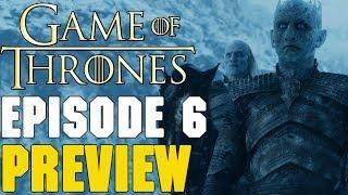 Game Of Thrones Season 7 Episode 6 Preview Breakdown
