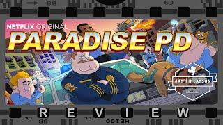 Paradise PD! ~ Review!