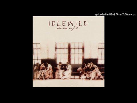 Idlewild - We Always Have To Impress