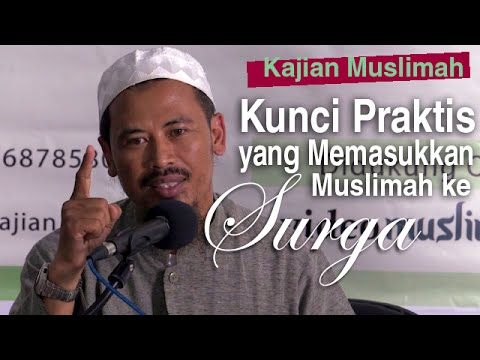 Kajian Muslimah: Kunci Praktis, Yang Memasukkan Muslimah Ke Surga - Ustadz Ahmad MZ