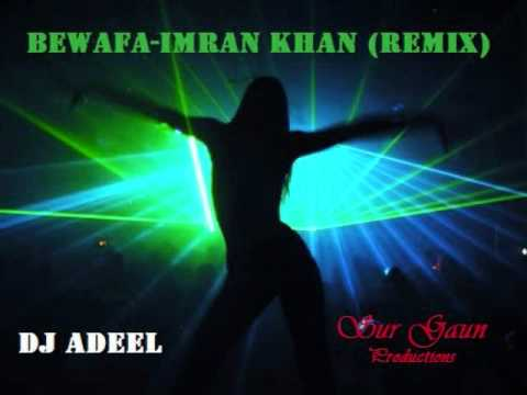 Bewafa - Imran khan (Remix) DJ Adeel.wmv