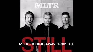 MLTR - HIDING AWAY FROM LIFE