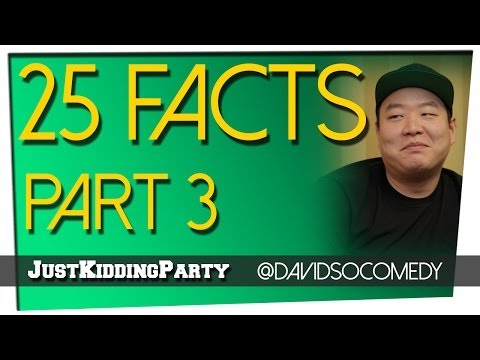 25 Facts - David So - Part 3