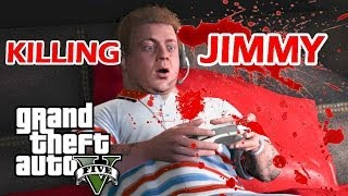 Killing Jimmy GTA 5