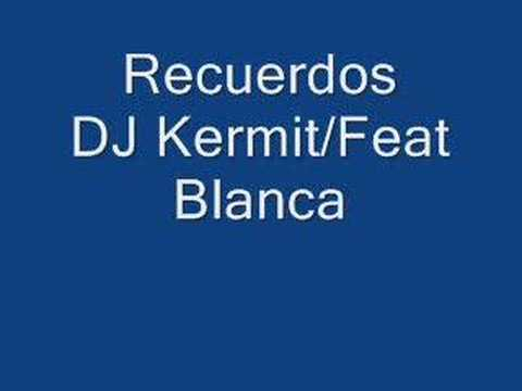 Recuerdos - Kermit Feat Blanca Music Videos