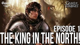 THE KING IN THE NORTH! Ep. 1 | Robb Stark CK2 Game of Thrones