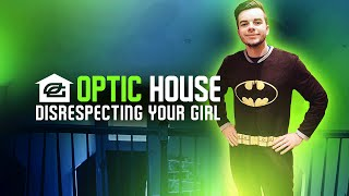 OpTic House - Disrespecting Your Girl