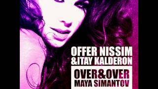 Offer Nissim & Itay Kalderon Ft Maya Simantov Over & Over