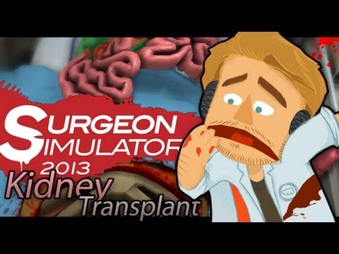 Surgeon Simulator 2013 (Full Version) - KIDNEY TRANSPLANT SUCCESS! - Part 2