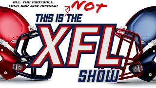 This is NOT the XFL Show Preview: Who Over Minshew Mania Yet?