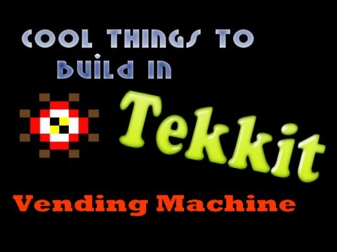Cool Things To Build In Tekkit: Vending Machine