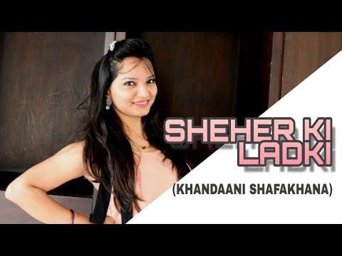 Download Lagu  Sheher Ki Ladki Song   Khandaani Shafakhana   Badshah, Diana Penty   MoveItLike Varsha Choreography Mp3 Free