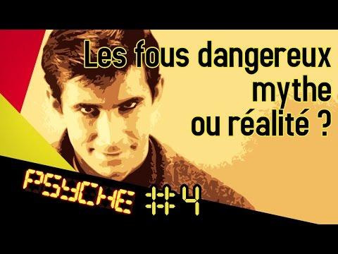 PSYCHE #4 : Les fous dangereux, mythe ou réalité ?