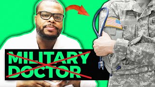 Why I chose NOT to Become a Military Doctor!