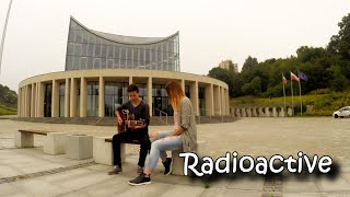 Imagine Dragons - Radioactive (cover Dominik & Ania)