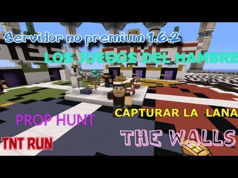 Server no premium 1.6.4. 1.7.2. 1.7.4 HungerGames. The Walls. Prop-Hunt. Proyect Ares. QuakeCraft.