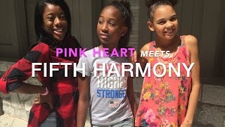 PINK HEART MEETS FIFTH HARMONY