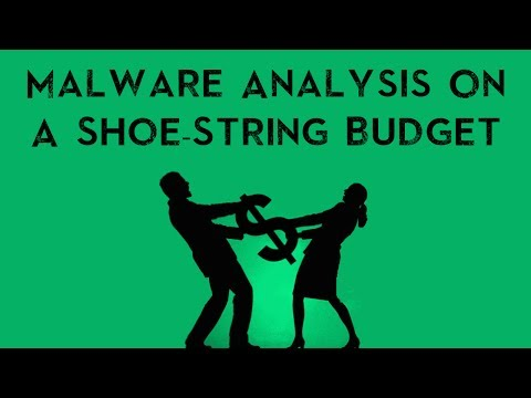 Malware Analysis On A Shoe-String Budget