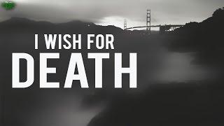 I Wish For Death! – Powerful Recitation