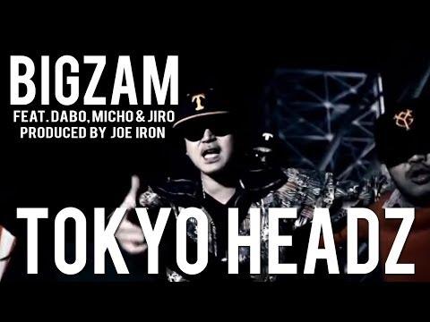 [PV]「Tokyo Headz」 BIGZAM (Nitro) feat. DABO, MICHO&JIRO prod by JOE IRON (Japanese Hip-Hop)