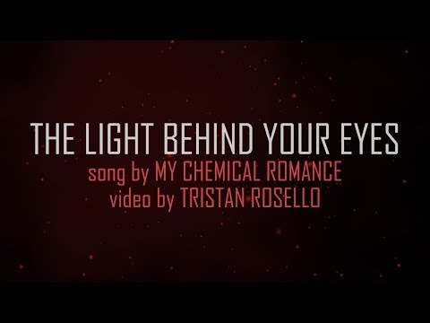 My Chemical Romance - The Light Behind Your Eyes