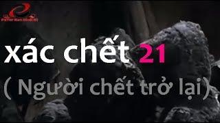 Xác Chết 21 : Người Chết Trở Lại /  Phim Kinh Dị Thuyết minh