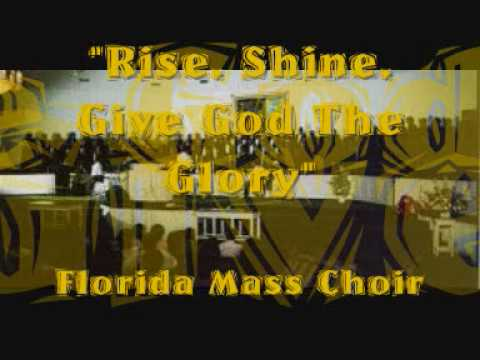 """Rise, Shine, Give God The Glory""- Georgia Mass Choir"