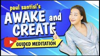 3D Guided Meditation AWAKE & CREATE You Will Beam Pure Positive Energy! Paul Santisi