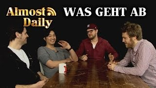 Almost Daily #72: Was geht ab?
