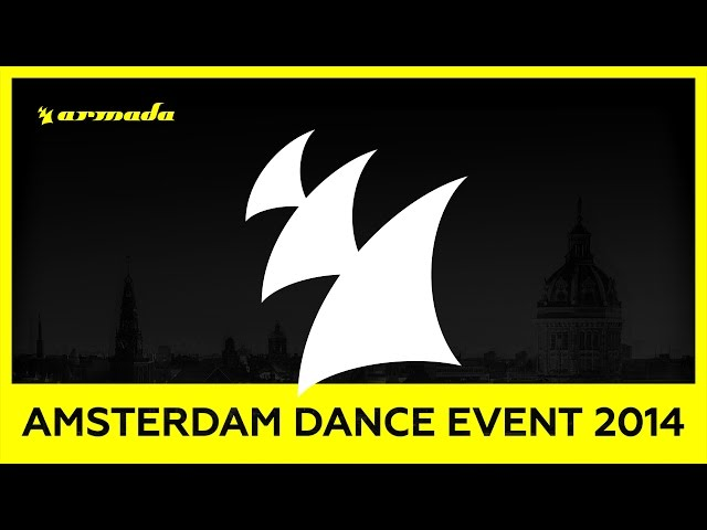 Armada - Amsterdam Dance Event 2014 [Mini Mix] [OUT NOW!]