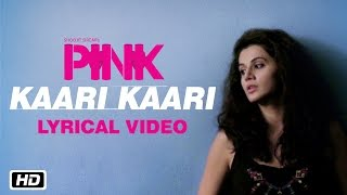 Download Kaari Kaari | PINK | Lyrical Video | Qurat Ul Ain Balouch | Amitabh Bachchan | Taapsee Pannu 3Gp Mp4