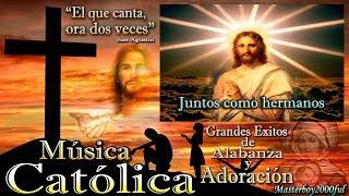 ♫♥☆ MÚSICA CATÓLICA - GRANDES EXITOS DE ALABANZA Y ADORACIÓN ☆♥♫