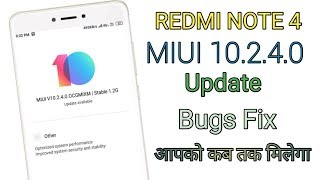 Redmi Note 4 MIUI 10.2.4.0 Stable Update Coming Soon All Bugs Fix