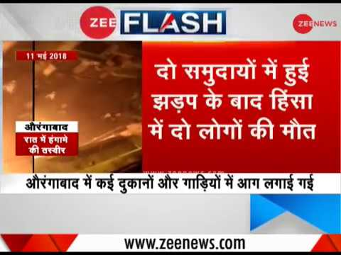 Aurangabad clashes: 2 dead, over 100 shops and vehicles gutted; Section 144 imposed