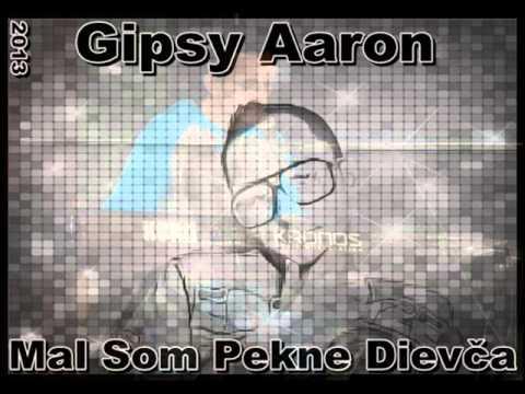 Gipsy Aaron - Mal Som Pekne Dievča [2013]