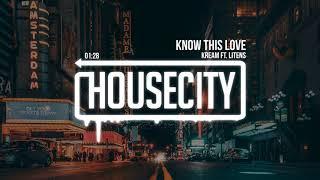 Download Lagu KREAM - Know This Love ft. Litens Gratis STAFABAND