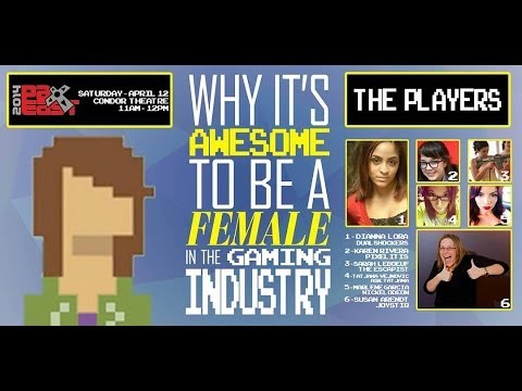 Why It's AWESOME To Be a Female In The Gaming Industry Panel | PAX East 2014