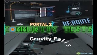RE:ROUTE and Gravity Falls | Portal 2 Community Test