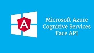 Microsoft Azure Cognitive Services - Face API and Angular