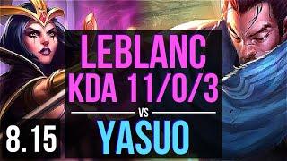 LEBLANC vs YASUO (MID) ~ KDA 11/0/3, Legendary ~ Korea Challenger ~ Patch 8.15