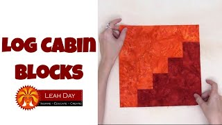 How to Piece Log Cabin Quilt Blocks - Quilting Tutorial with Leah Day
