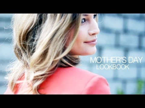 MOTHER'S DAY LOOKBOOK