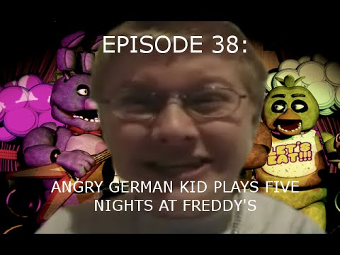 Agk Ep 38 Angry German Kid Plays Five Nights At Freddy's video