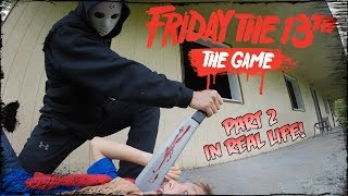 Friday the 13th: The Game *Part 2* In Real Life!