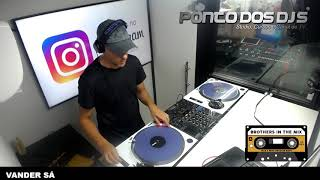 Ponto Dos Djs - BROTHERS IN THE MIX - 18/03/2020 - Dj VANDER SÁ