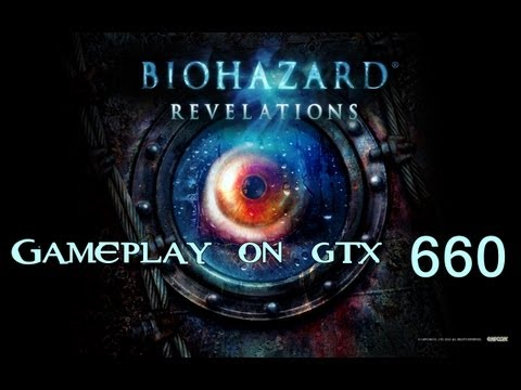 Resident Evil Revelations - Gameplay on GTX 660