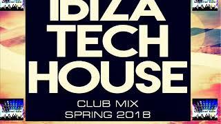 IBIZA TECH HOUSE 2018 CLUB MIX VOL. 3