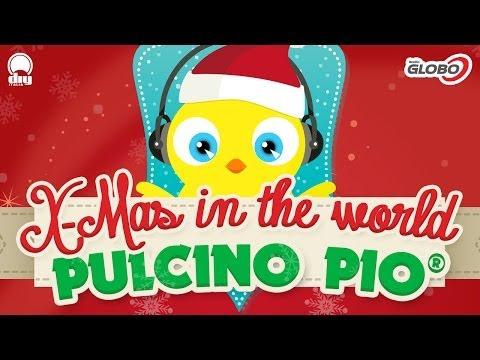PULCINO PIO - X-Mas In The World (Official minimix)