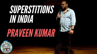 Superstitions in India | Comedian Praveen Kumar | Stand Up Comedy