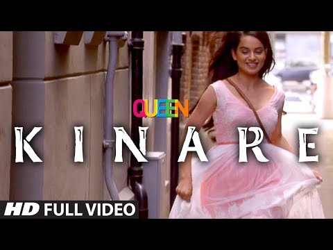 Queen: Kinare Full Video Song | Amit Trivedi | Kangana Ranaut | Raj Kumar Rao